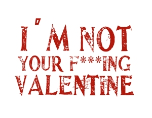 not-your-valentine